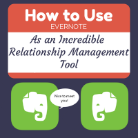 How to use Evernote as an Incredible Relationship Management Tool